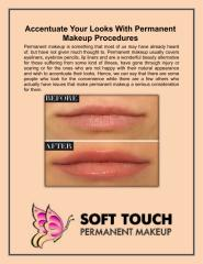 Accentuate Your Looks With Permanent Makeup Procedures.pdf