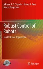 Adriano A. G. Siqueira, Marco H. Terra, Marcel Bergerman - Robust Control of Robots.pdf