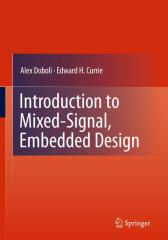 Alex Doboli, Edward H. Currie - Introduction to Mixed-Signal, Embedded Design.pdf
