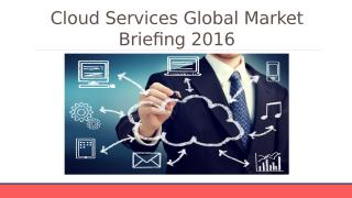 Cloud Services Global Market Briefing 2016 - Segmentation.pptx