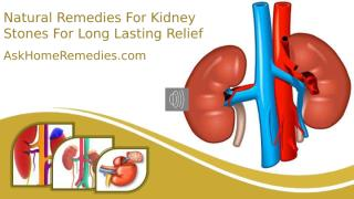 Natural Remedies For Kidney Stones For Long Lasting Relief.pptx