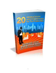 20 Productivity Boosting Methods for the Positive Mind_ Increase your Effectiveness and Save Hours Everyday.pdf