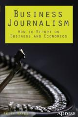 Business Journalism, How to Report on Business and Economics (2014).pdf